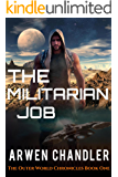 The Militarian Job: The Outer World Chronicles Book One