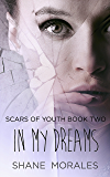 In My Dreams: Book Two of the Scars of Youth Series