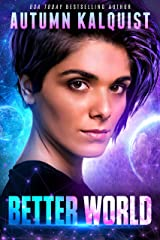 Better World (Fractured Era Legacy Book 1) Kindle Edition