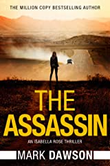 The Assassin (An Isabella Rose Thriller Book 4) Kindle Edition