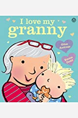 I Love My Granny Kindle Edition