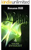 Lilith. Vor der Ewigkeit (Lilith-Saga 4)