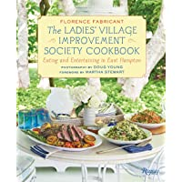 The Ladies' Village Improvement Society Cookbook: Eating and Entertaining in East...