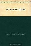 A Semana Santa (Portuguese Edition)