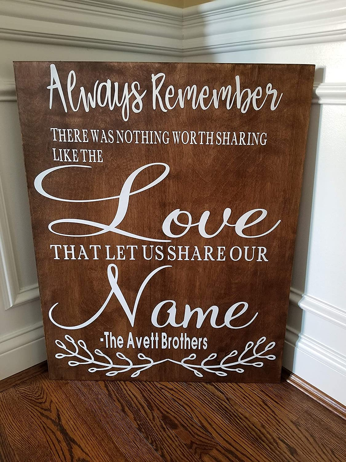 Always Remember There is Nothing Worth Sharing Like The Love That Let Us Share Our Name Avett Brothers Song Lyric Sign Funny Wood Sign for Home Living Room Decor