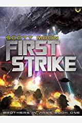 First Strike: A Military SciFi Epic (Brothers in Arms Book 1) Kindle Edition