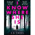I Know Where She Is: a breathtaking thriller that will have you hooked from the first page