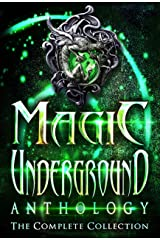Magic Underground: The Complete Collection (Magic Underground Anthologies Book 4) Kindle Edition