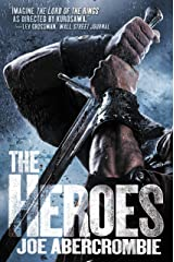 The Heroes (First Law Standalones) Kindle Edition