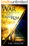 War (Vampires and the Life of Erin Rose Book 5)