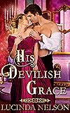 His Devilish Grace: A Steamy Historical Regency Romance Novel (English Edition)