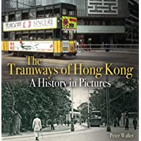 Tramways of Hong Kong: A History in Pictures
