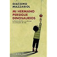 Mi hermano persigue dinosaurios: La historia de Gio