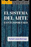 El sistema del arte contemporáneo (Spanish Edition)