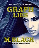 GRAPH LIES (SFF Post-Apocalyptic) (Graph World Book 3)