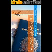101 DICAS DE VIAGEM: O que você precisa saber para tornar sua viagem internacional mais segura, confortável e prazerosa