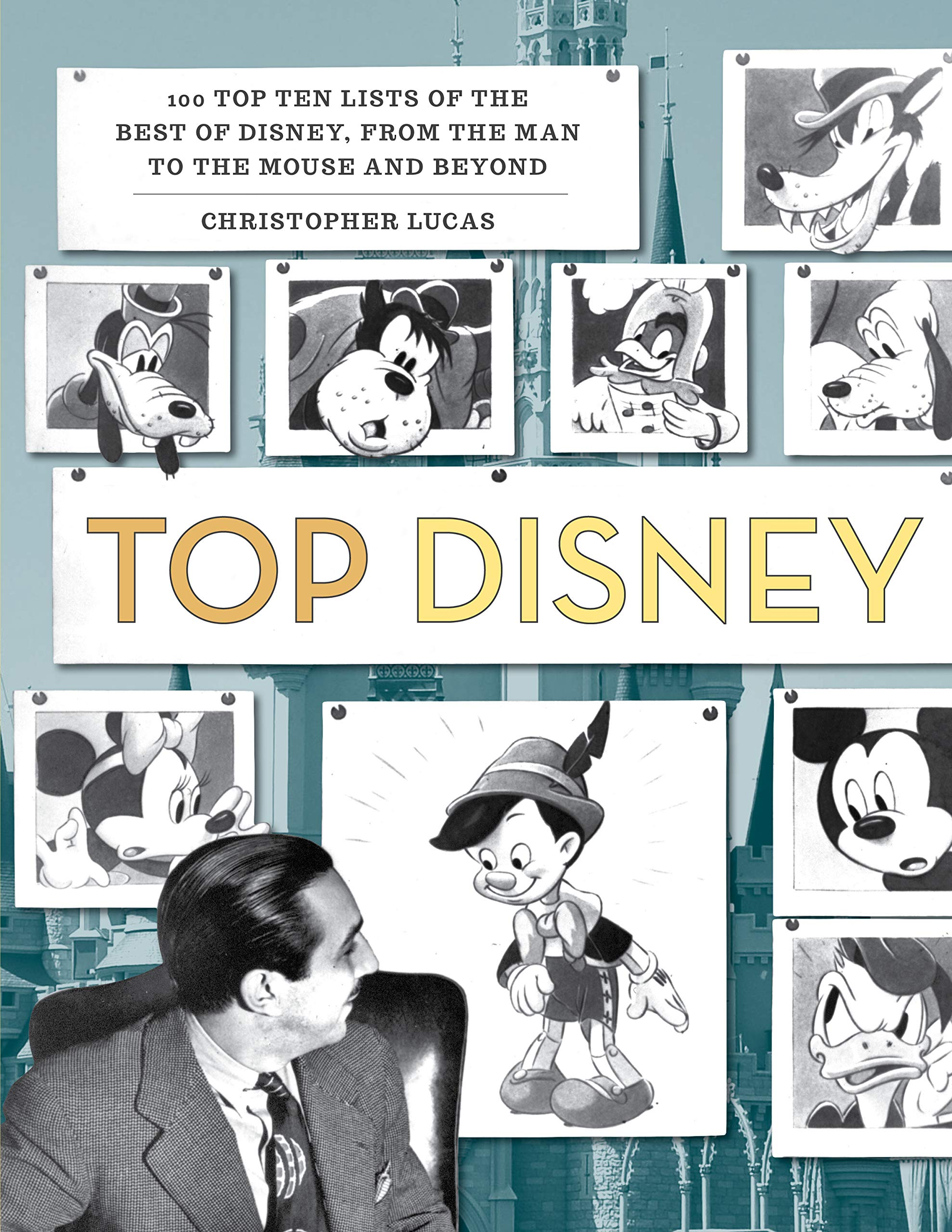 Top Disney: 100 Top Ten Lists of the Best of Disney, from