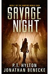 The Savage Night (The Vampire World Saga Book 2) Kindle Edition