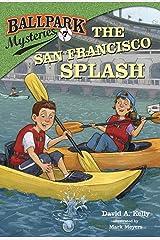 Ballpark Mysteries #7: The San Francisco Splash Kindle Edition