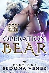 Operation Bear - Part One (Bear Elite Book 1)
