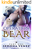 Operation Bear - Part One (Bear Elite Book 1)