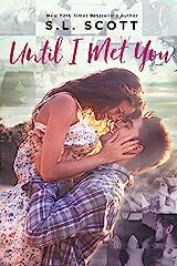 Until I Met You Kindle Edition