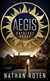 AEGIS: Catalyst Grove (Book 1 of the Children's Urban Fantasy Action Series) (AEGIS Series)