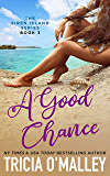 A Good Chance (The Siren Island Series Book 3)