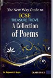 The New Way Guide to ICSE TREASURE TROVE - A Collection of Poems for Class IX & X