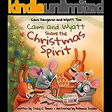 Cami and Wyatt Share the Christmas Spirit (Cami Kangaroo and Wyatt Too Book 5)