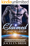 Claimed By The Cosmic Warrior: A Science Fiction Romance