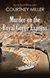 Murder on the Royal Gorge Express: The Columbine Caper (White Feather Mystery Book 4)