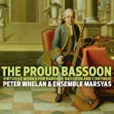 The Proud Bassoon-Virtuoso Works for Baroque Bas