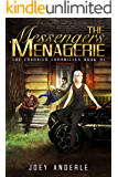 The Messengers Menagerie (The Courier Chronicles Book 1)