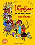 Dragon Slayer: Folktales from Latin America: A Toon Graphic