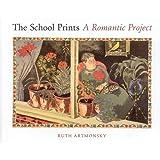 The School Prints: A Romantic Project