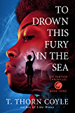 To Drown This Fury in the Sea (The Panther Chronicles Book 3)
