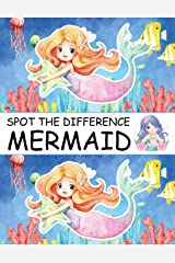 Spot the Difference Mermaid!: A Fun Search and Find Books for Children 6-10 years old (Activity Book for Kids 12) Kindle Edition