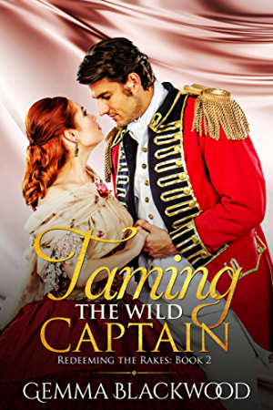 Taming the Wild Captain (Redeeming the Rakes Book 2)