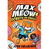 Max Meow Book 2: Donuts and Danger