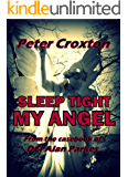 SLEEP TIGHT MY ANGEL: From the casebook of DCI Alan Parkes (DCI Alan Parkes crime thrillers 8)