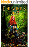 Edelaine's Folly: A Young Adult Epic Fantasy Adventure Series (Idoramin Chronicles Book 1)