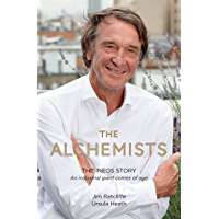 The Alchemists: The INEOS Story – An Industrial Giant Comes of Age (English Edition)