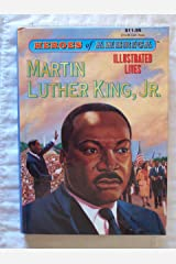 Heroes of America Illustrated Lives: Martin Luther King, Jr. (070097002232, A2237S1195S1495CA) Hardcover