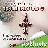 Der Vampir, der mich liebte (True Blood 4)