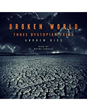 Broken World: Three Dystopian Tales
