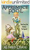 Apprentice Fool (Nobody's Fool Quartet Book 1)