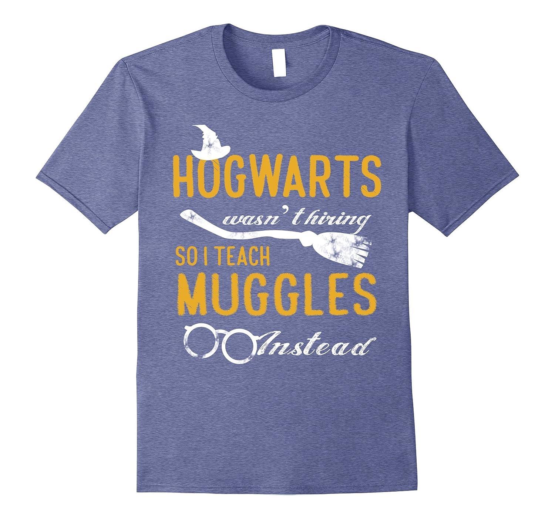Womens Humorous Teacher TShirt - I Teach Muggles Instead Tee-FL