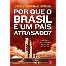 Por que o Brasil é um País Atrasado?: O que fazer para...