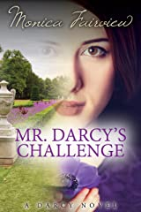 Mr. Darcy's Challenge: A Pride and Prejudice Variation (The Darcy Novels Book 2)